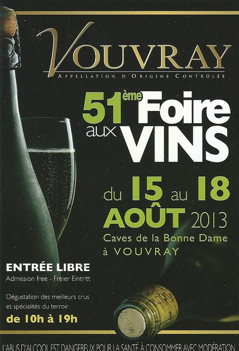 FOIRE AUX VINS d'Août 2013 de l'A.O.C. VOUVRAY | Vins de Vouvray | Scoop.it