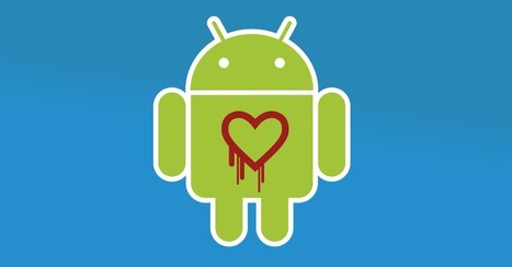 Android 4.1.1 Devices are Vulnerable to Heartbleed | Tap - Swipe - Pinch | Scoop.it