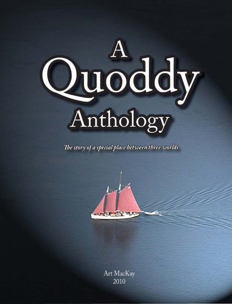 A Quoddy Anthology - 15,000 years of history along the coast of Maine and NB. | TEACHER TEACHER | Scoop.it