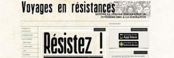 HISTOIRE : Voyages en résistances - Webdoc.fr | Curiosité Transmedia & Nouveaux Médias | Scoop.it