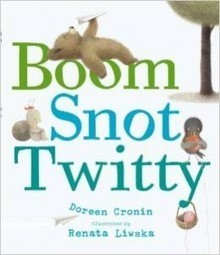 Boom Snot Twitty by Doreen Cronin [PDF/ePUB] | Just Amazing Life | Free eBooks | Scoop.it