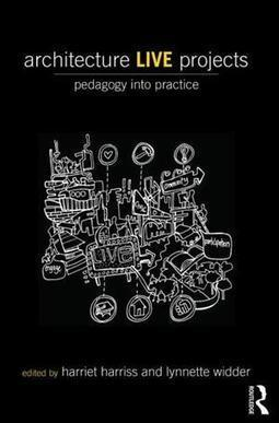 Book Club review: Architecture Live Projects: Pedagogy Into Practice - Building Design | Learning Molecules | Scoop.it