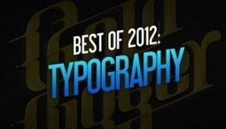 Best of 2012: Typography | From up North | list of the most inspiring typography art | Scoop.it