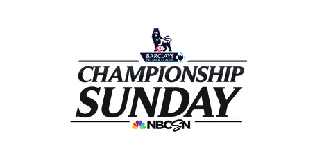 """NBCUNIVERSAL PRESENTS UNPRECEDENTED COVERAGE OF PREMIER LEAGUE'S """"CHAMPIONSHIP SUNDAY"""" ON MAY 11 
