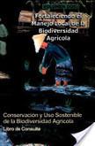 Conservacion y Uso Sostenible de la Biodiversidad Agricola | Biodiversidad | Scoop.it