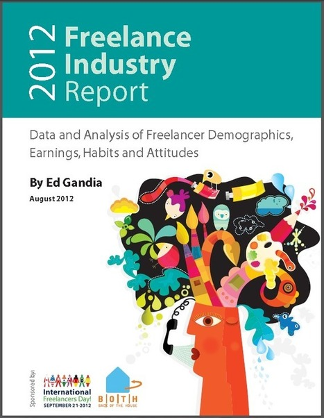 2012 #Freelance Industry Report (Free, must read!)  @EdGandia #freelancereport #freelancing | Solo Pro World | 21st Century Business | Scoop.it