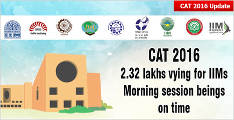 CAT 2016 Live! 2.32 lakhs vie for IIMs today; morning session begins on time with 10% less turn out with No technical snags | CAT 2016, IIFT, CMAT 2017, XAT 2017, NMAT, MAT, SNAP, MAH CET, TISSNET, CAT Preparation Material, MBA In India, MBA Colleges in India,  CAT Exams, GMAT Preparation Material, MBA Abroad | Scoop.it
