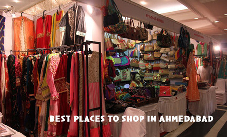 Best Places for Shopping in Ahmedabad | Top and Best Information | Scoop.it