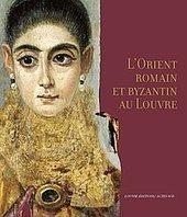 L'Orient romain et byzantin au Louvre | Égypt-actus | Scoop.it