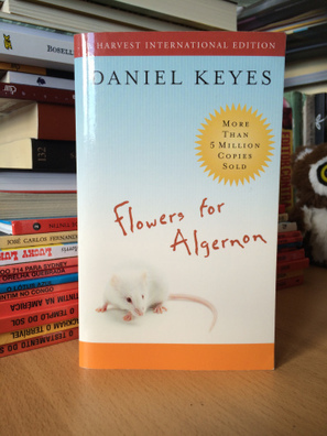 Flowers for Algernon – Daniel Keyes | Ficção científica literária | Scoop.it