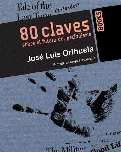 80 Claves sobre el futuro del periodismo » eCuaderno | premsa i relacions publiques | Scoop.it