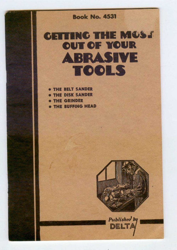 Vintage Delta Tools Rockwell Getting the Most Out of your Abrasive Tools Sanders Grinders Book No 4531 1939 | Antiques & Vintage Collectibles | Scoop.it
