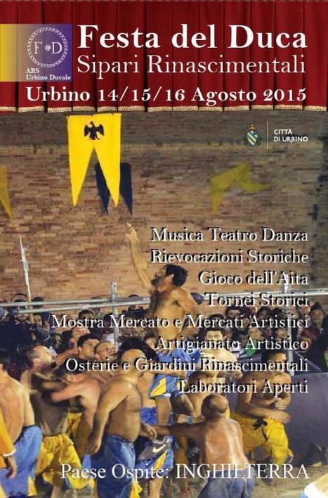 Festa del Duca 2015 | Le Marche un'altra Italia | Scoop.it