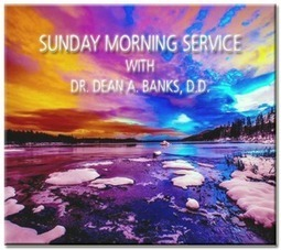 Welcome to the Sunday Morning Service by Dr. Dean A. Banks, D.D.! Aspects Of A Spiritual Life - Sunday, November 27th, 2016   Spirituality Guidance   Scoop.it