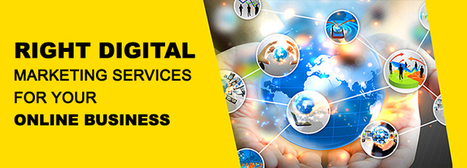 Tips to Find the right Digital Marketing Services for your Online Business   Digital Marketing Services   Scoop.it