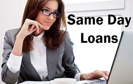 Same day loans- Obtain loans with minimum endeavor and in the least time | Bad Credit Payday Loans | Scoop.it