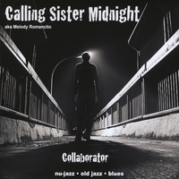 Calling Sister Midnight | Collaborator | CD Baby | Calling Sister Midnight's Most Recent | Scoop.it