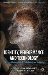 Ghislaine Boddington's essay in 'Identity, Performance and Technology' new publication | body>data>space | arts, cultures et créations numériques | Scoop.it