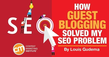How Guest Blogging Solved My SEO Problem | M-learning, E-Learning, and Technical Communications | Scoop.it