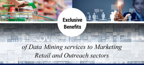 Extensive Benefits of Data Mining Services to Marketing – Retail and Outreach Sectors…!!! | Data Entry and Data Processing Services in India | Scoop.it