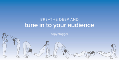 The Friendly Way to Adapt Your Content Like a Flexible Yoga Instructor | Copyblogger | SocialMoMojo Web | Scoop.it