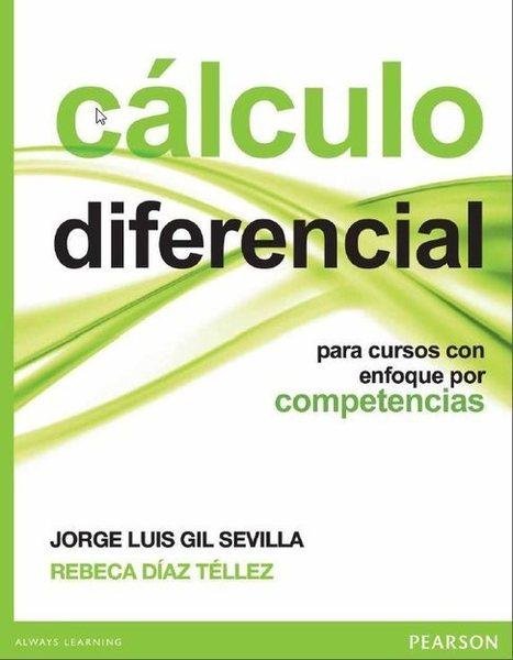 Cálculo diferencial para cursos con enfoque por competencias, Jorge Luis Gil Sevilla & Rebeca Díaz Téllez   Aprendizaje del Cálculo Diferencial   Scoop.it