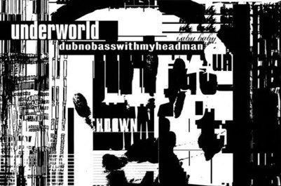 Underworld to reissue 1994's dubnobasswith-myheadman | DJing | Scoop.it