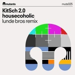 KitSch 2.0 - Housecoholic (Lunde Bros Remix) [Preview]   HOUSECOHOLIC by KitSch 2.0   Scoop.it