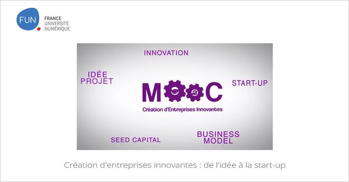 [Novembre] MOOC Création d'entreprises innovantes : de l'idée à la start-up | MOOC Francophone | Scoop.it