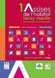 Leroy Merlin Source » Les 1ères Assises de l'Habitat Leroy Merlin pour Inventer la Maison de Demain | Le journal de l'habitat | Scoop.it
