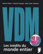Livre - VDM ; les inédits du monde entier - témoignages choisis par Maxime Valette, Guillaume Passaglia et Didier Guedj | Les nouveautés du CDI | Scoop.it