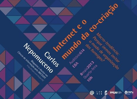 Palestra: Internet e o mundo da co-criação | Comunicação Visual ... | cocriação | Scoop.it