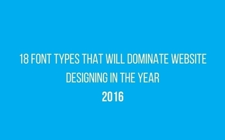 18 Font Types that will dominate website designing in the year 2016 | Web Design | Scoop.it