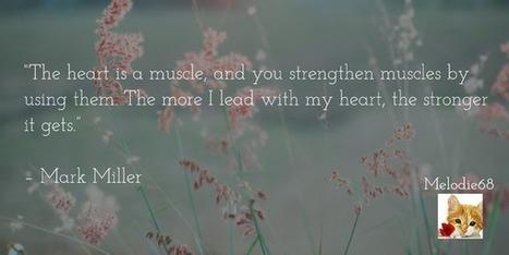 Citation du jour :  The heart ... Mark Miller | Méli-mélo de Melodie68 | Scoop.it