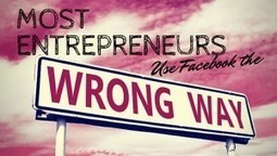 Most Entrepreneurs Get This WRONG on Facebook | Local Business Marketing | Scoop.it