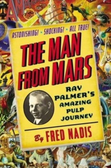 'The Man From Mars: Ray Palmer's Amazing Pulp Journey,' by Fred Nadis | The Washington Post | Kiosque du monde : Amériques | Scoop.it