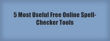 5 Most Useful Free Online Spell-Checker Tools | history, digital engagement, story telling, education and museums | Scoop.it
