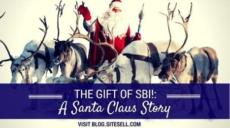 The Gift of SBI! - A Santa Claus Story - The SiteSell Blog   The Content Marketing Hat   Scoop.it