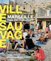 DESARTSONNANTS - CRÉATION SONORE ET ENVIRONNEMENT - ENVIRONMENTAL SOUND ART - PAYSAGES ET ECOLOGIE SONORE - « Marseille, ville sauvage » : plaidoyer d'écologie urbaine dans une ville populaire - Métropolitiques