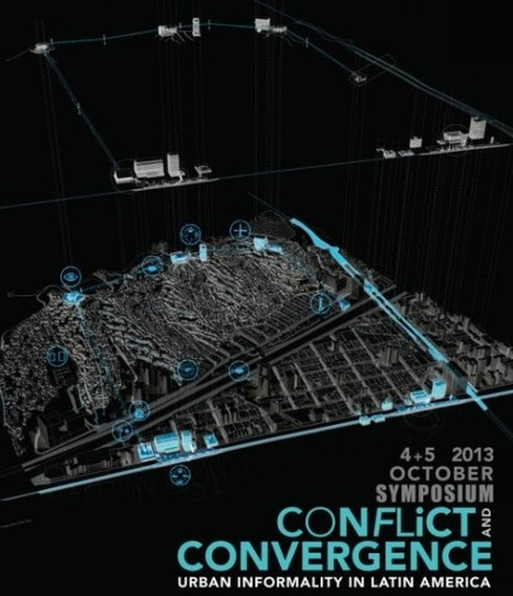 'Conflict and Convergence: Urban INFORMALITY in Latin America' Symposium | URBANmedias | Scoop.it