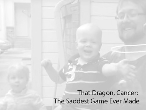 That Dragon, Cancer: The Saddest Game Ever Made - | TeachThought | Scoop.it
