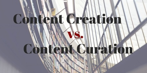 How Content Curation Ties Into Creation | digital marketing strategy | Scoop.it