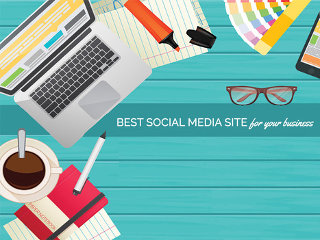 How to Choose the Best Social Media Site for Your Business | CLOVER ENTERPRISES ''THE ENTERTAINMENT OF CHOICE'' | Scoop.it