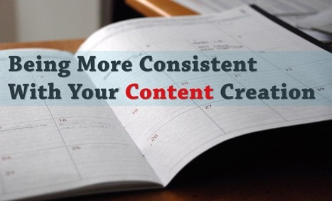 How to Be a More Consistent Blogger | Blogging & Social Media | Scoop.it