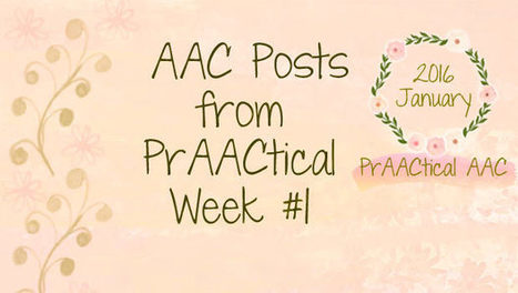 AAC Posts from PrAACtical Week #1: January, 2016 | AAC: Augmentative and Alternative Communication | Scoop.it