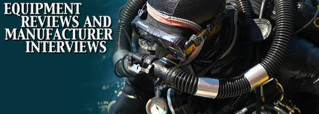 Advanced Diver Magazine - Equipment Videos | plongee scuba diving tec diving | Scoop.it