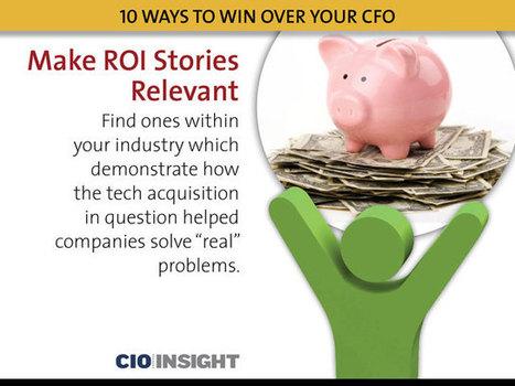 10 Ways to Win Over Your CFO - CIO Insight | Samuel's CFO Scoop | Scoop.it