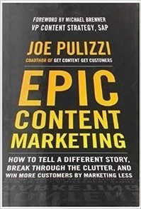 Epic Content Marketing: How to Tell a Different Story, Break through the Clutter, and Win More Customers by Marketing Less | Social Media & Technology World:  News and views about all aspects of technology, social media, marketing and related topics. | Scoop.it