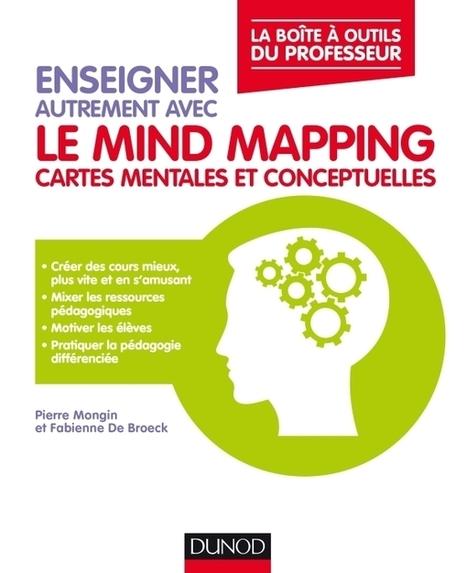 Enseigner autrement avec le mind mapping - Le Blog de Xavier DELENGAIGNE | TIC et TICE mais... en français | Cartes mentales | Cartes mentales | Scoop.it
