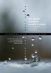 Itinéraire d'une goutte d'eau - Naturophonia, Fernand Deroussen | DESARTSONNANTS - CRÉATION SONORE ET ENVIRONNEMENT - ENVIRONMENTAL SOUND ART - PAYSAGES ET ECOLOGIE SONORE | Scoop.it